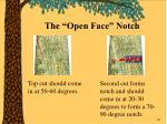 the open face notch