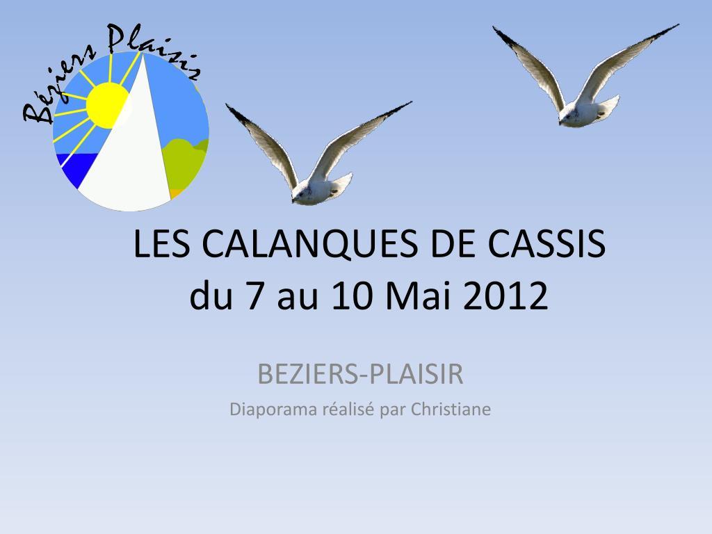 les calanques de cassis du 7 au 10 mai 2012 l.