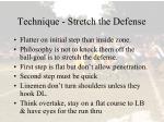 technique stretch the defense