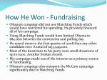 how he won fundraising