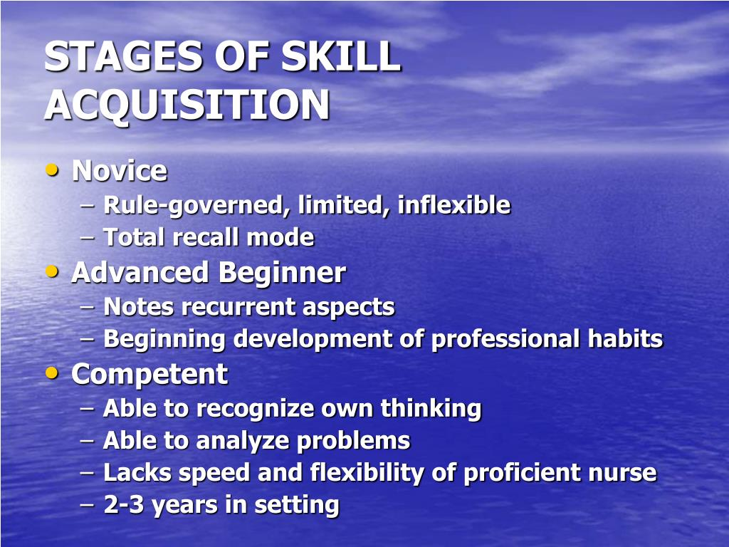 STAGES OF SKILL ACQUISITION