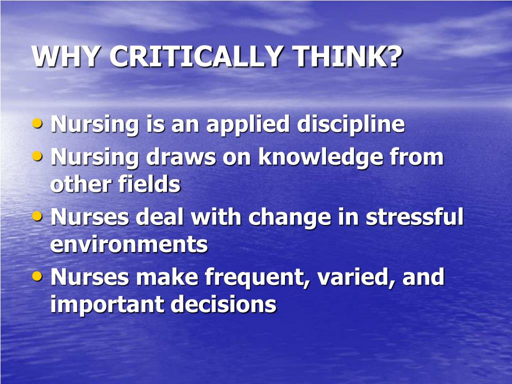 WHY CRITICALLY THINK?