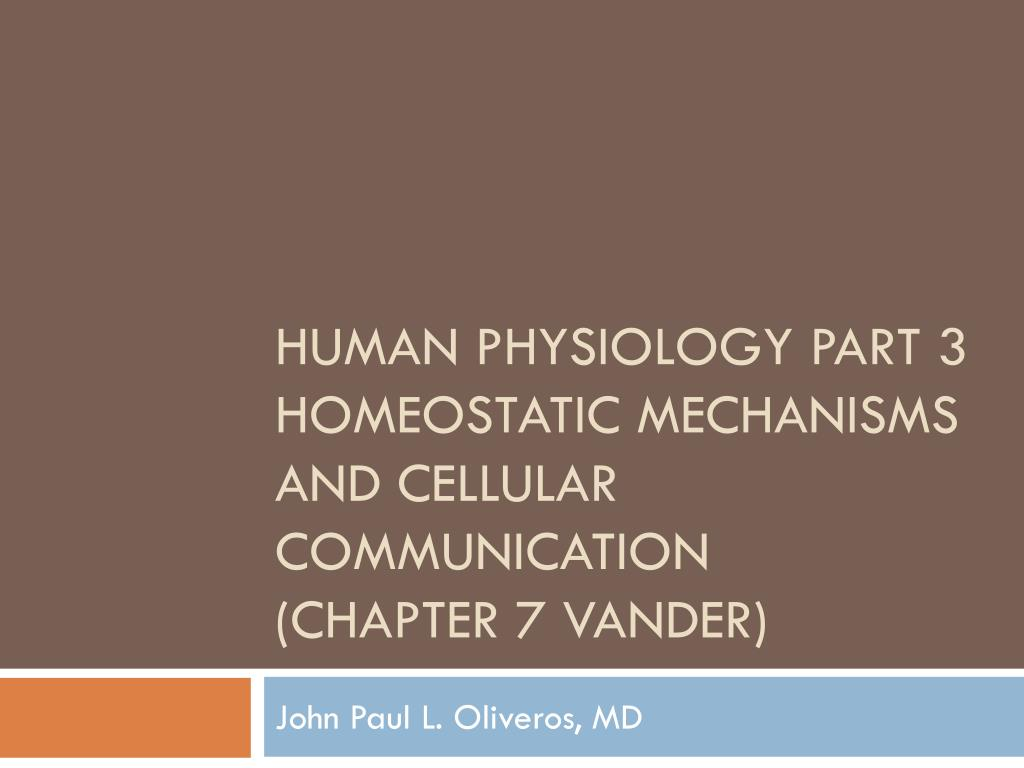 human physiology part 3 homeostatic mechanisms and cellular communication chapter 7 vander l.