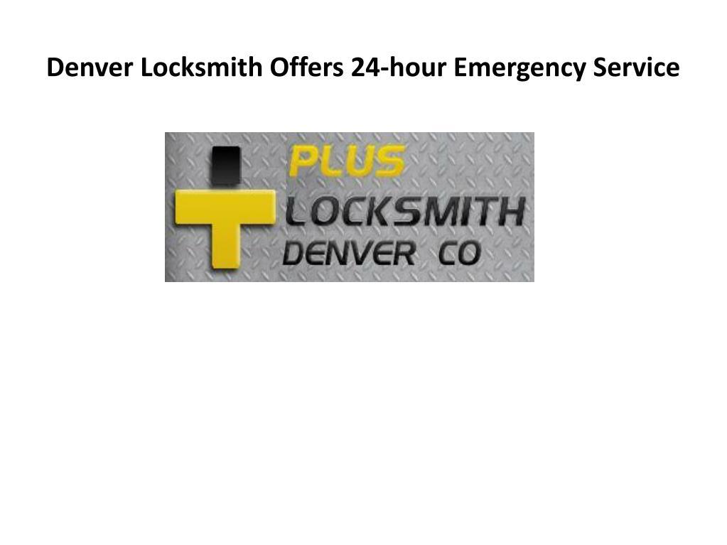denver locksmith offers 24 hour emergency service l.