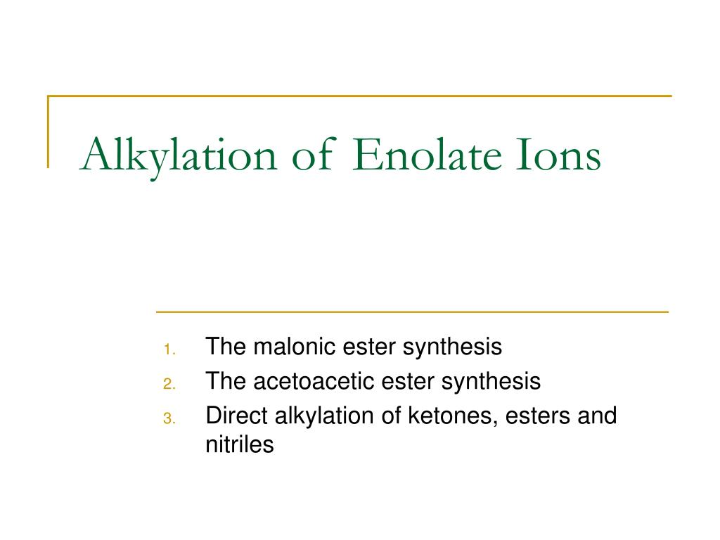 alkylation of enolate ions l.