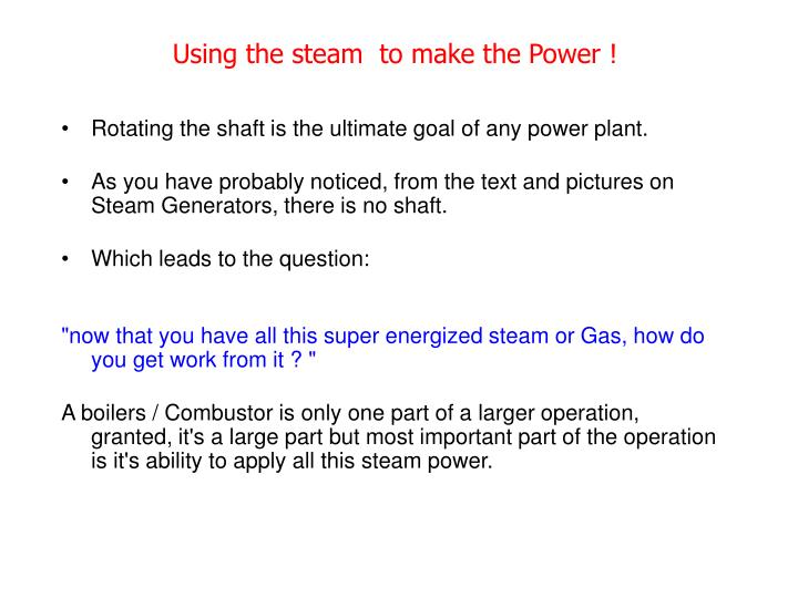 Using the steam to make the power