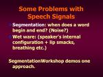 some problems with speech signals