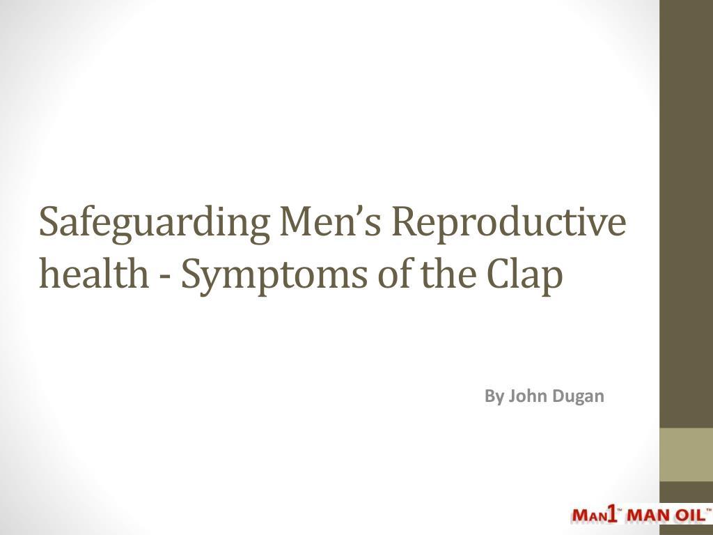 Safeguarding Men's Reproductive health - Symptoms of the Clap