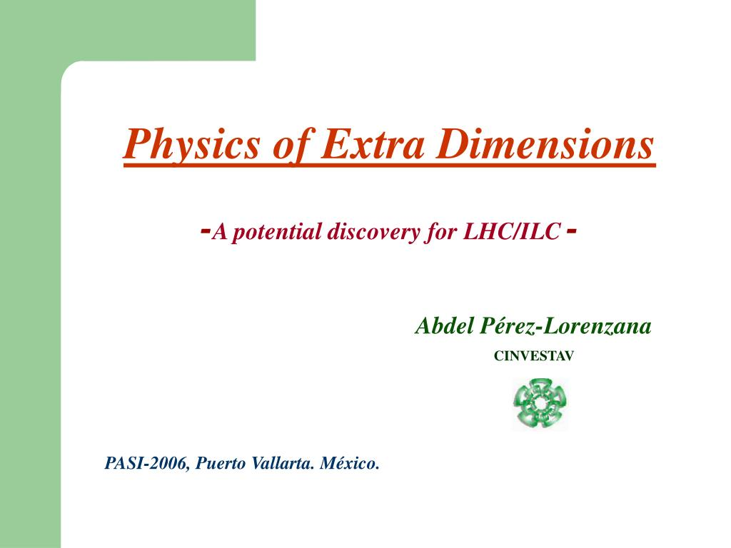 physics of extra dimensions a potential discovery for lhc ilc l.