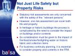not just life safety but property risks