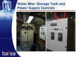 water mist storage tank and power supply controls