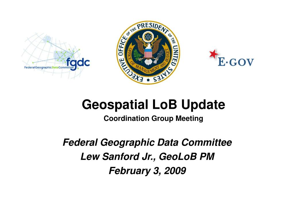 federal geographic data committee lew sanford jr geolob pm february 3 2009 l.