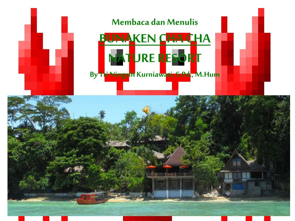 membaca dan menulis bunaken cha cha nature resort by tri ningsih kurniawati s pd m hum l.