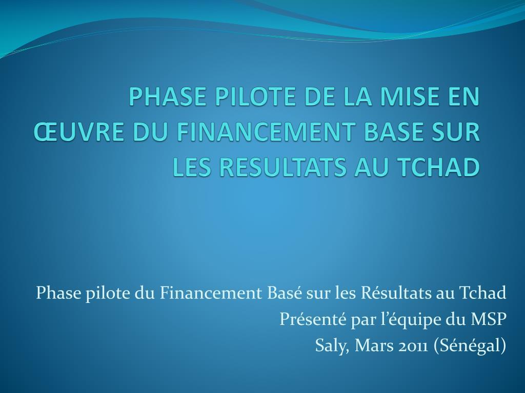 phase pilote de la mise en uvre du financement base sur les resultats au tchad l.