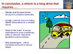 in conclusion a reform is a long drive that requires