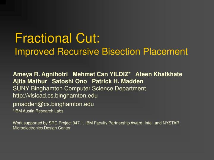 Fractional cut improved recursive bisection placement