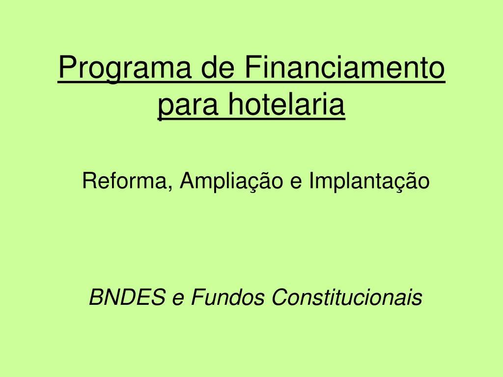 programa de financiamento para hotelaria reforma amplia o e implanta o l.