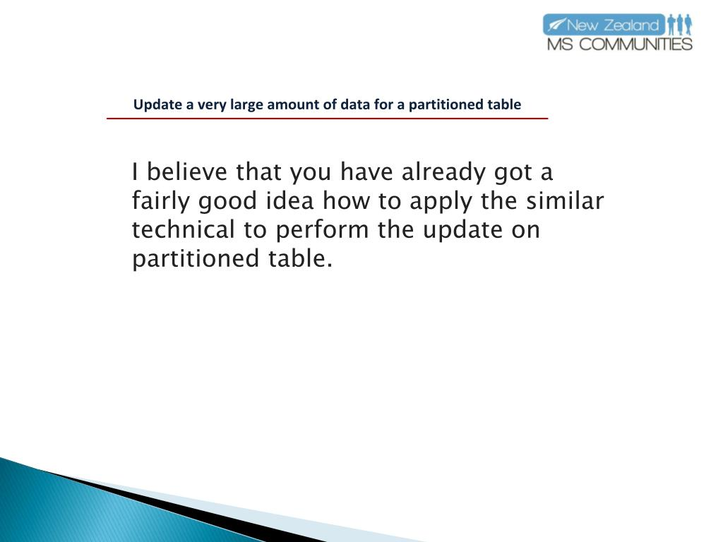 I believe that you have already got a fairly good idea how to apply the similar technical to perform the update on partitioned table.