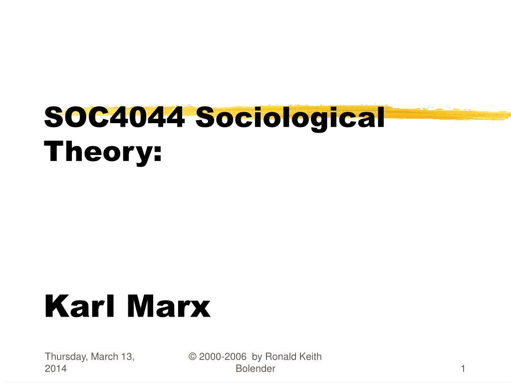 soc4044 sociological theory karl marx l.