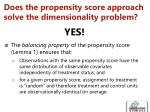 does the propensity score approach solve the dimensionality problem