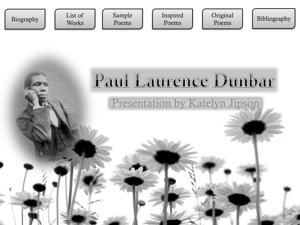 a biography of paul laurence dunbar Paul laurence dunbar (1872-1906) | dunbar's life and career | sterling brown on dunbar (1937) | on sympathy | on when malindy sings.