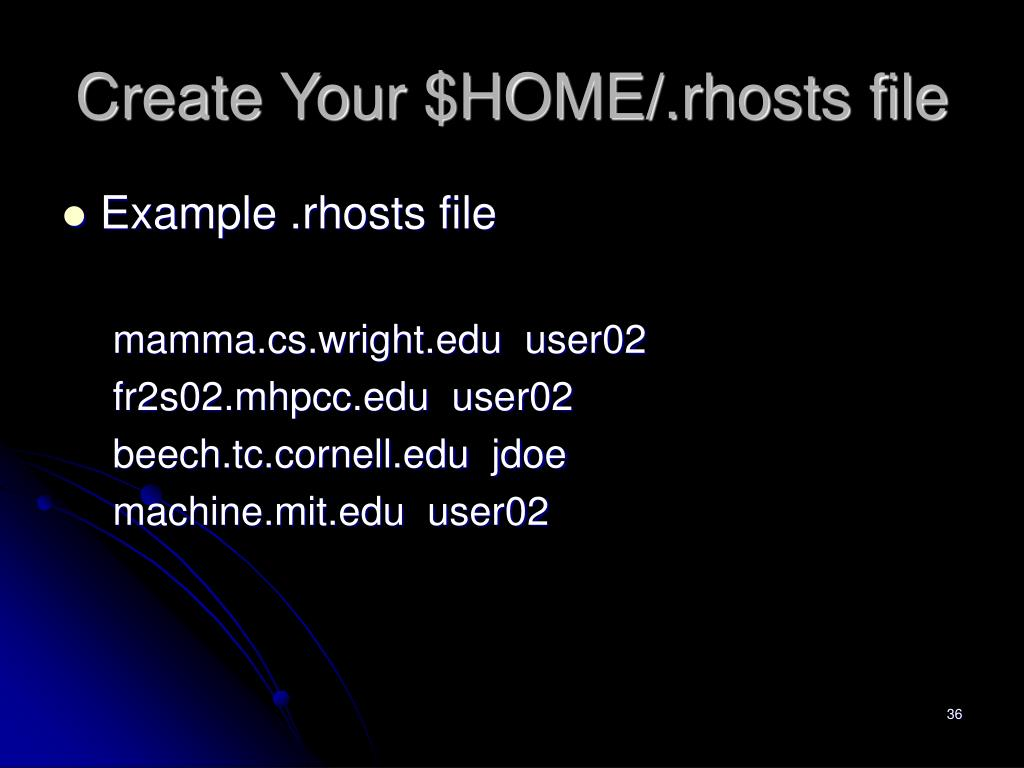Create Your $HOME/.rhosts file