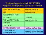 traditional codes for which bufr crex templates and regulations have been developed