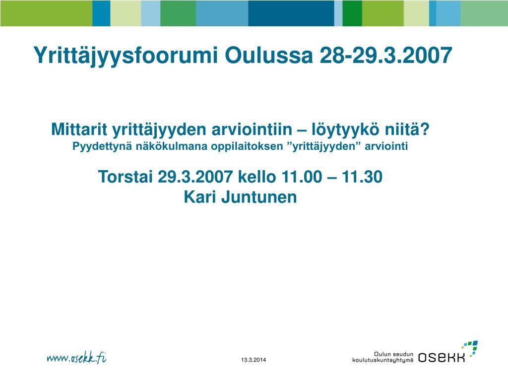 Yrittäjyysfoorumi Oulussa 28-29.3.2007