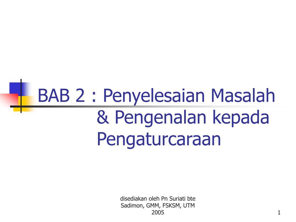 BAB 2 : Penyelesaian Masalah & Pengenalan kepada Pengaturcaraan