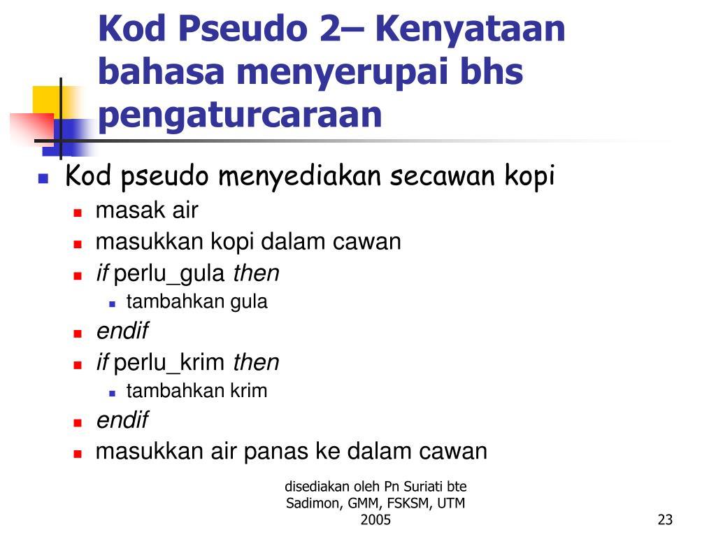 Kod Pseudo 2– Kenyataan bahasa menyerupai bhs pengaturcaraan