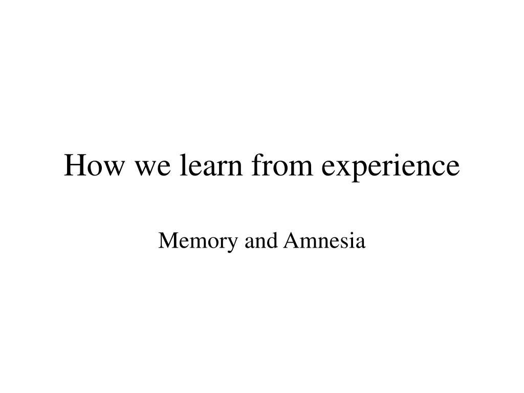 how we learn from experience l.