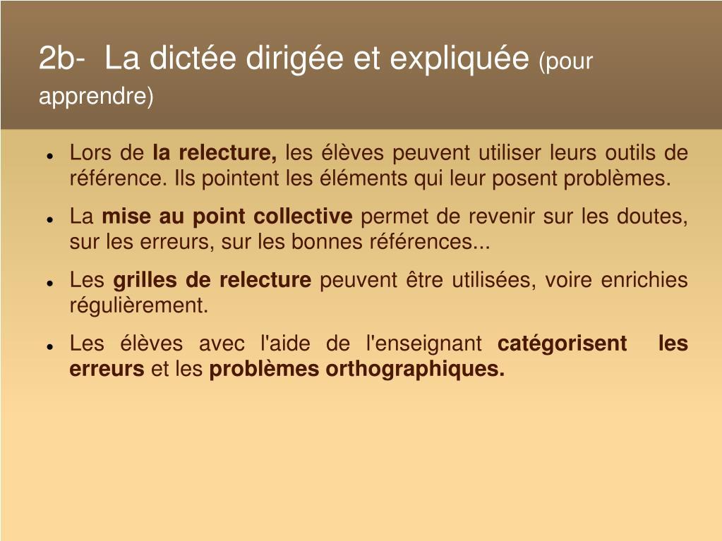 2b-  La dictée dirigée et expliquée