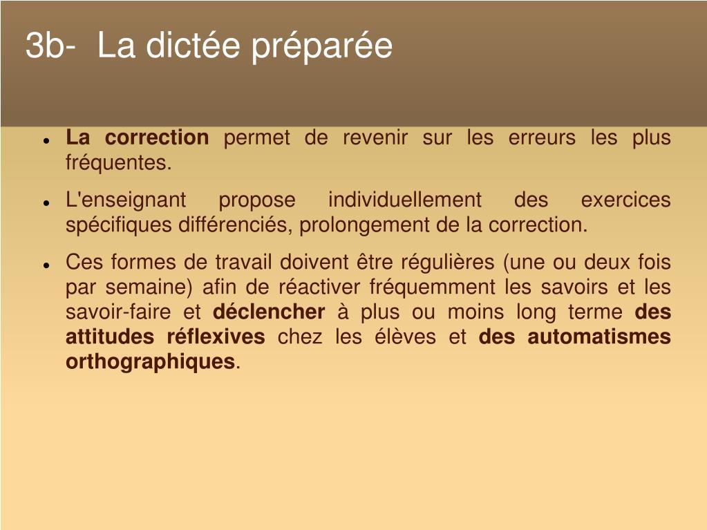 3b-  La dictée préparée