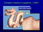 complex meshes in graphics 1997