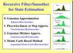 recursive filter smoother for state estimation