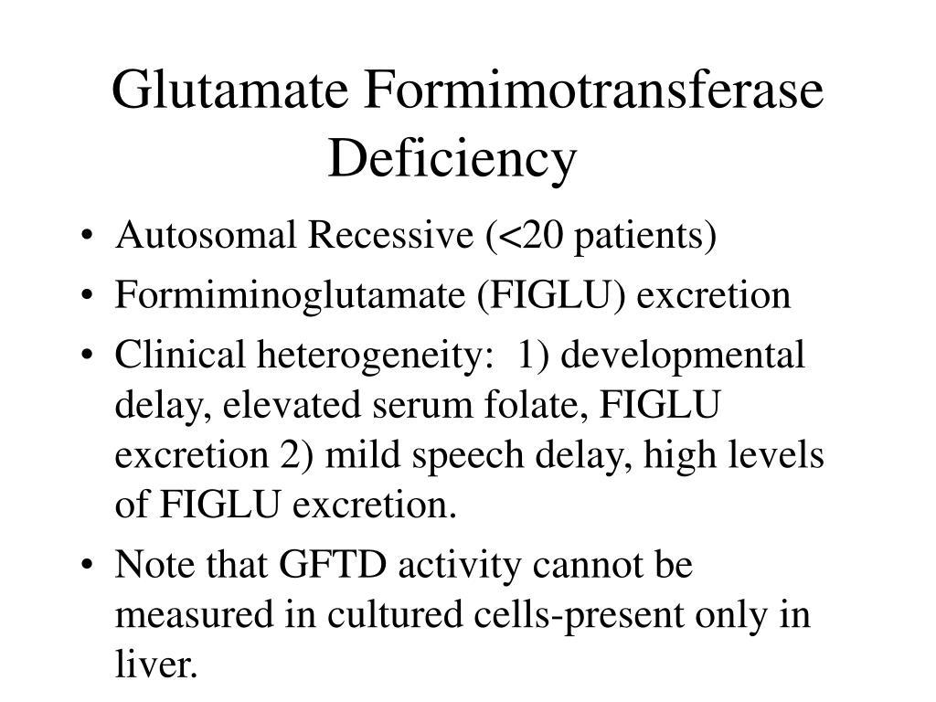 Glutamate Formimotransferase Deficiency