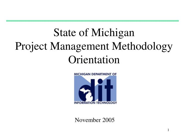 State of michigan project management methodology orientation