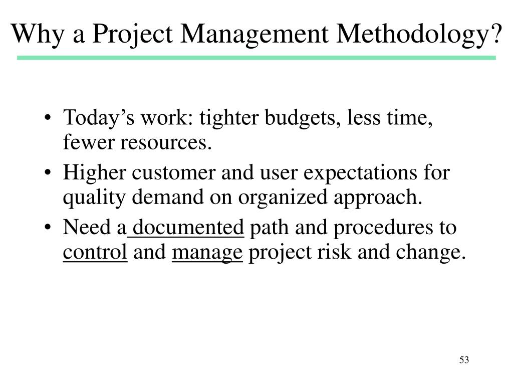 Why a Project Management Methodology?