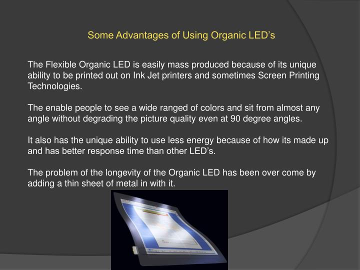 Some Advantages of Using Organic LED's