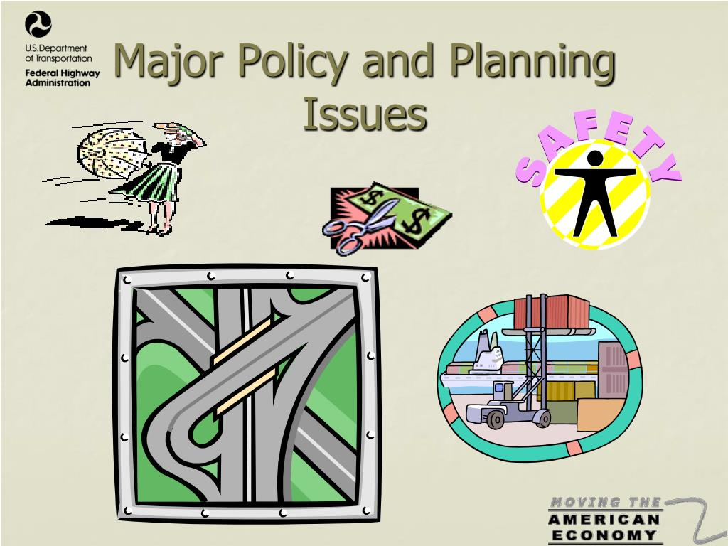 Major Policy and Planning Issues