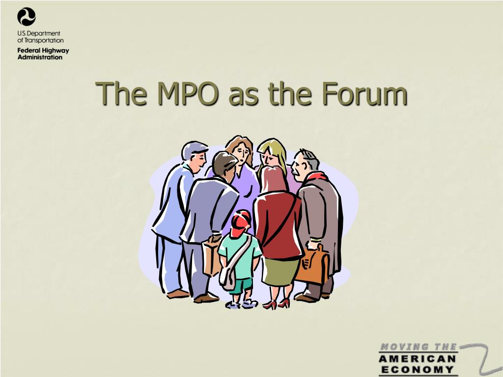 The MPO as the Forum