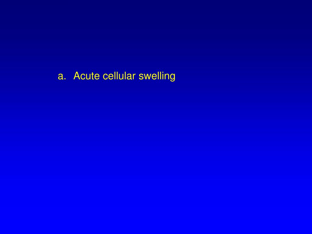 Acute cellular swelling