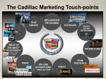 the cadillac marketing touch points
