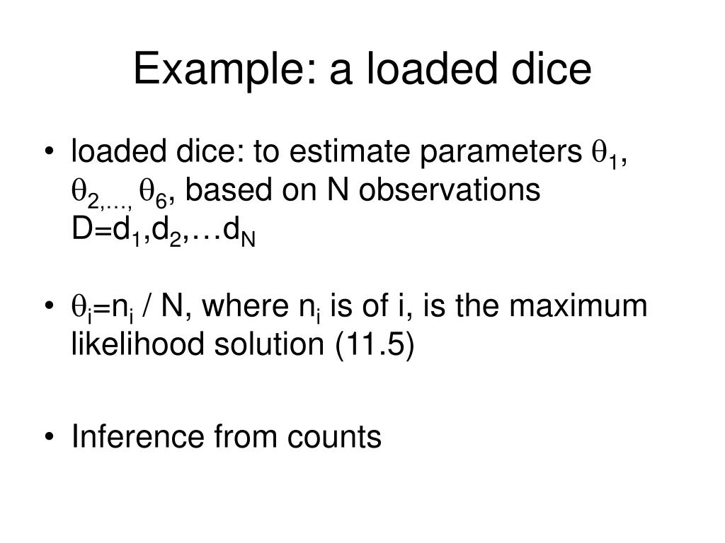 Example: a loaded dice