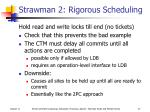 strawman 2 rigorous scheduling