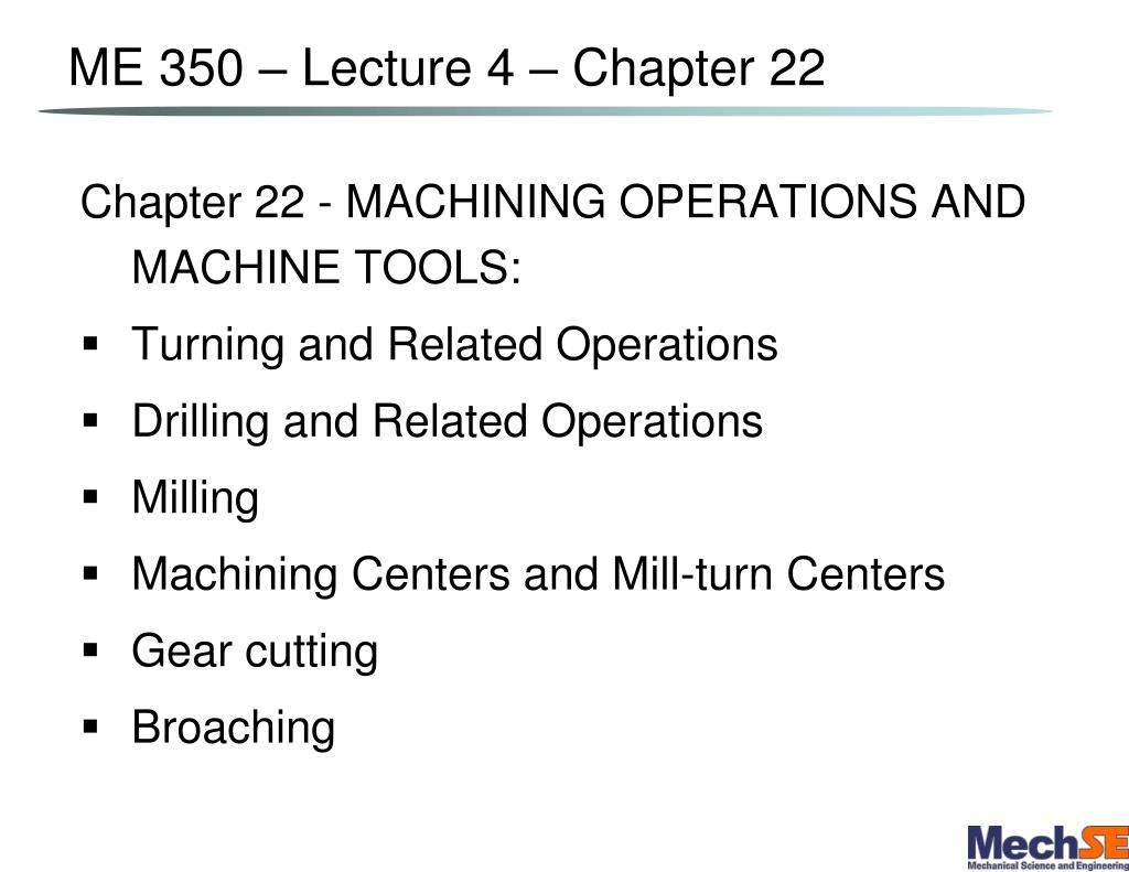 me 350 lecture 4 chapter 22 l.