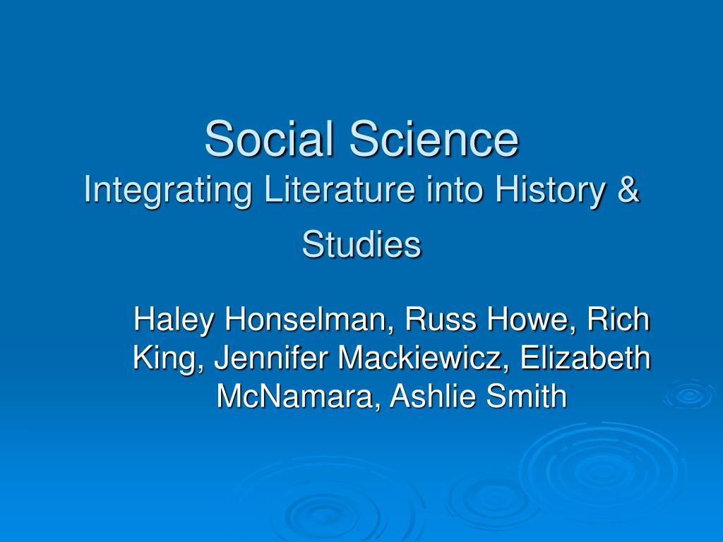 social science integrating literature into history studies l.
