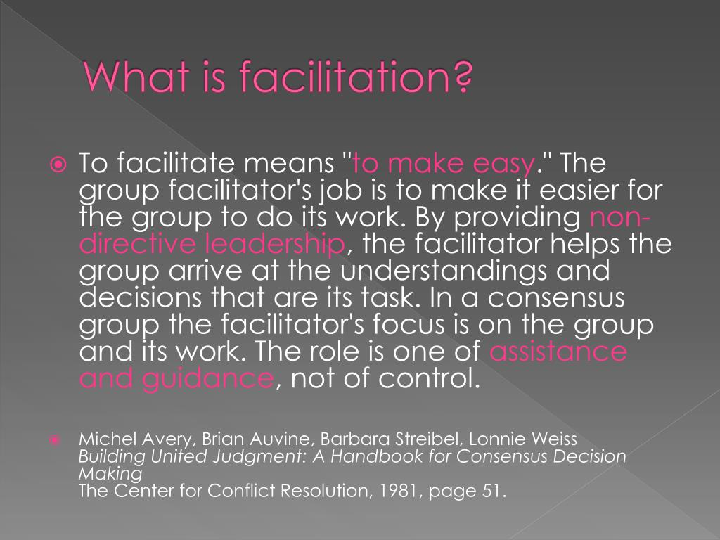 What is facilitation?