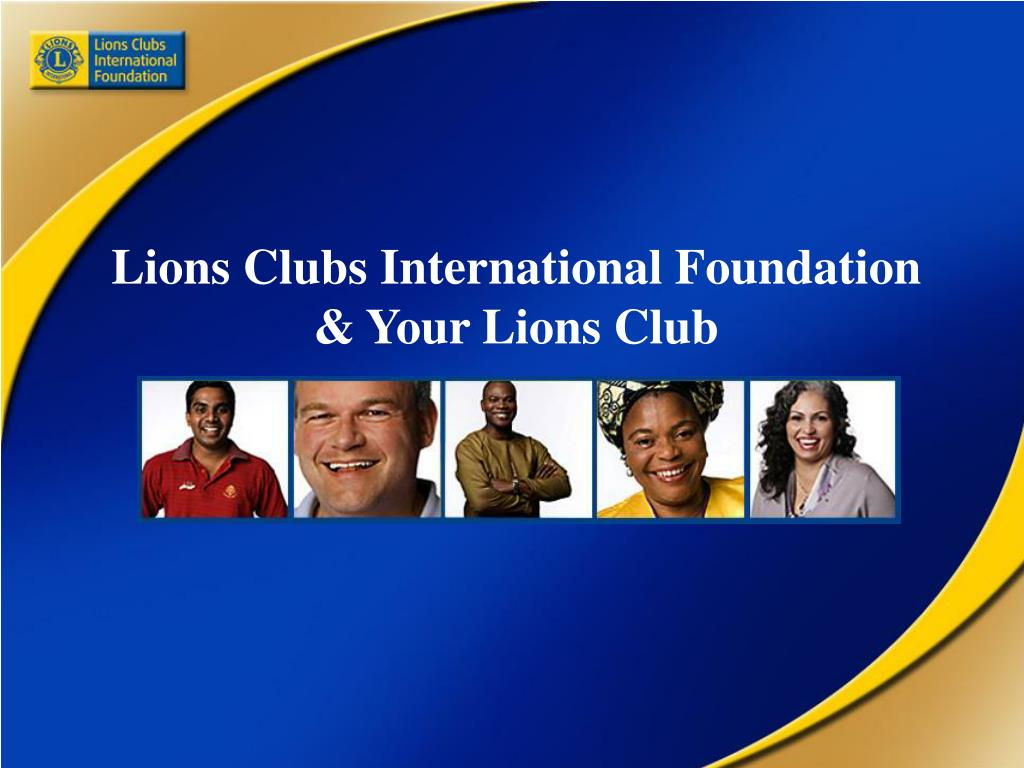 lions clubs international foundation your lions club l.