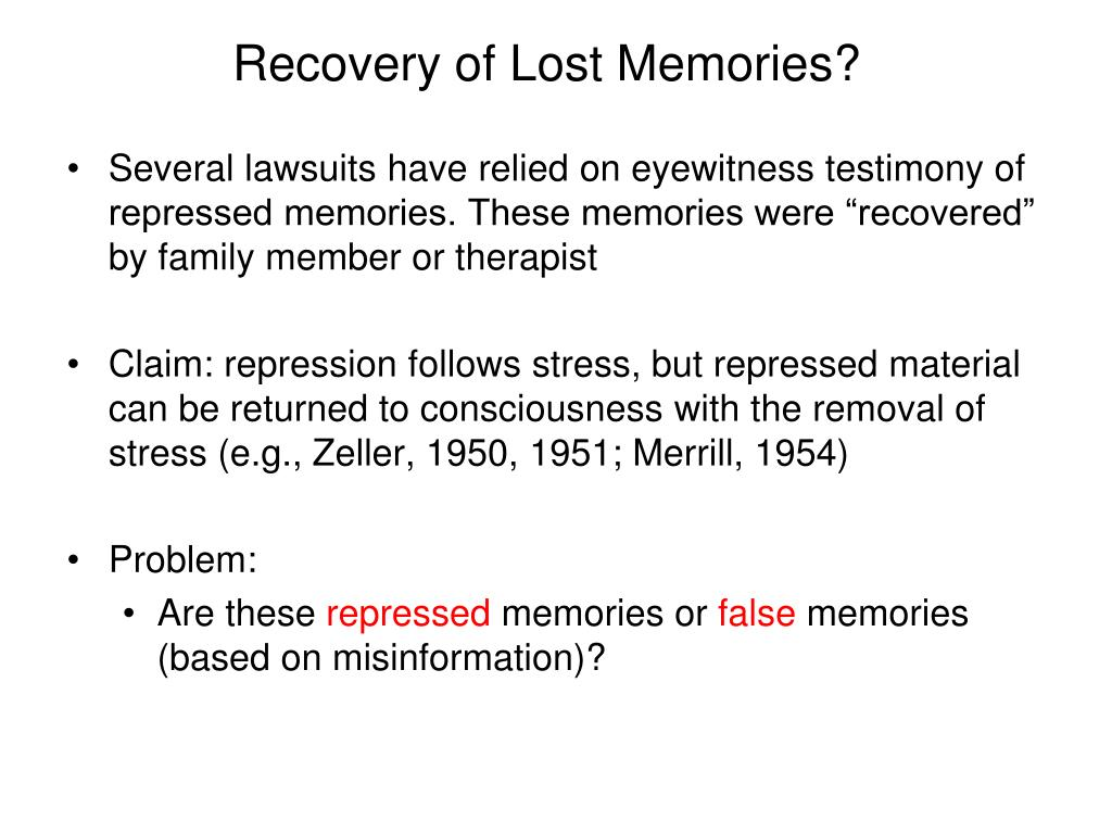 Recovery of Lost Memories?
